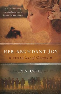 Her Abundant Joy, Texas: Star of Destiny Series #3   -     By: Lyn Cote