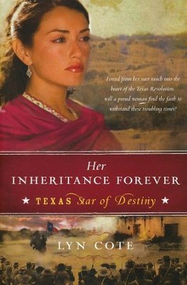 Her Inheritance Forever, Texas: Star of Destiny Series #2     -     By: Lyn Cote