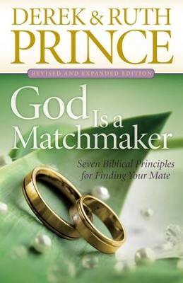 God Is a Matchmaker: Seven Biblical Principles for Finding Your Mate / Revised - eBook  -     By: Derek Prince, Ruth Prince