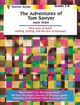 The Adventures of Tom Sawyer, Novel Units Teacher's Guide, Gr. 7-8   -     By: Mark Twain