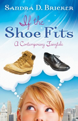 If the Shoe Fits - eBook   -     By: Sandra D. Bricker