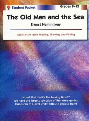 The Old Man and the Sea, Novel Units Student Packet, Grades 9-12   -     By: Ernest Hemingway