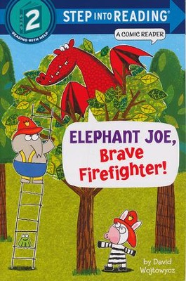 Elephant Joe, Brave Firefighter!   -     By: David Wojtowycz