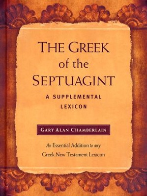 The Greek of the Septuagint: A Supplemental Lexicon   -     By: Gary Alan Chamberlain
