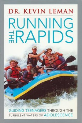 Running the Rapids  -     By: Dr. Kevin Leman