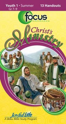 Christ's Ministry Youth 1 (Grades 7-9) Focus (Student Handout)  -