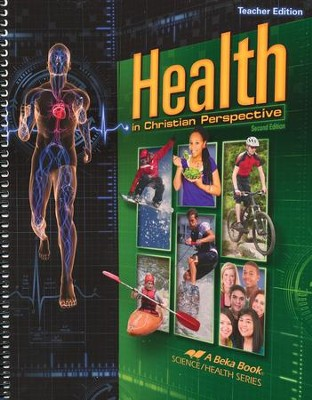 Health in Christian Perspective Teacher Edition   -