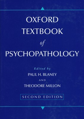 Oxford Textbook of Psychopathology, second edition  - Slightly Imperfect  -     By: Paul H. Blaney, Theodore Millon