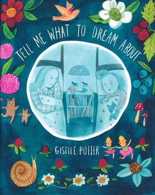 Tell Me What To Dream About   -     By: Giselle Potter