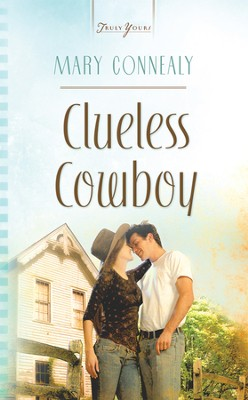 Clueless Cowboy - eBook  -     By: Mary Connealy