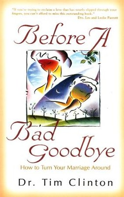 Before a Bad Goodbye   -     By: Timothy Clinton