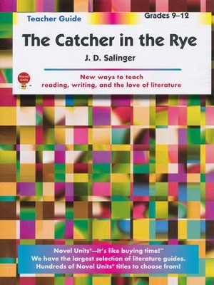 The Catcher in the Rye, Novel Units Teacher's Guide, Grades 9-12   -     By: J.D. Salinger