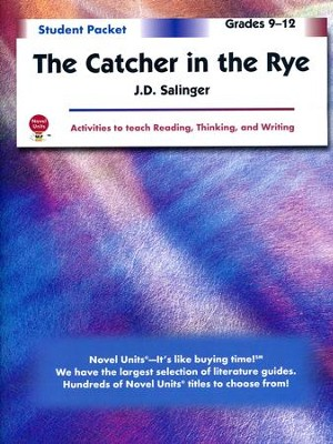 Catcher in the Rye, Novel Units Student Packet, Grades 9-12   -     By: J.D. Salinger