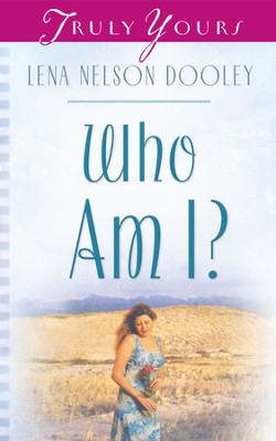 Who Am I? - eBook  -     By: Lena Nelson Dooley