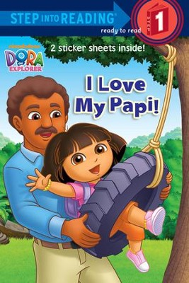 I Love My Papi! (Dora the Explorer)  -     By: Alison Inches     Illustrated By: David Aikins