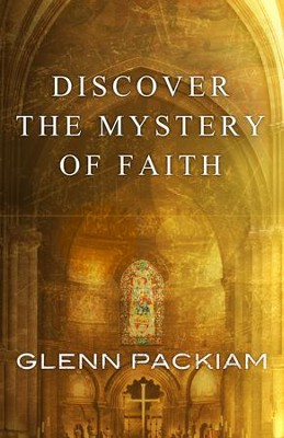 Discover the Mystery of Faith: How Worship Shapes Believing / Digital original - eBook  -     By: Glenn Packiam