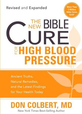 The New Bible Cure for High Blood Pressure: Ancient truths, natural remedies, and the latest findings for your health today - eBook  -     By: Don Colbert M.D.