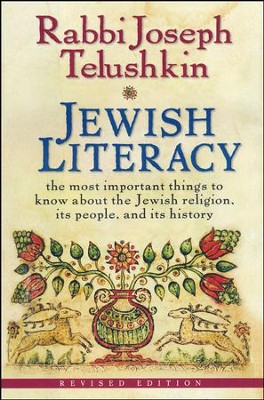 Jewish Literacy: The Most Important Things to Know About the Jewish Religion, Its People, and Its History  -     By: Joseph Telushkin