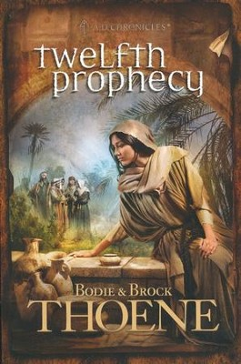 Twelfth Prophecy, A.D Chronicles Series #12   -     By: Bodie Thoene, Brock Thoene