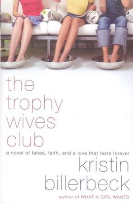 The Trophy Wives Club     -     By: Kristin Billerbeck