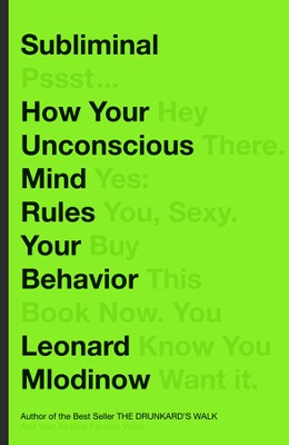 Subliminal: How Your Unconscious Mind Rules Your Behavior - eBook  -     By: Leonard Mlodinow