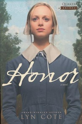 Honor, Quaker Brides Series #1   -     By: Lyn Cote