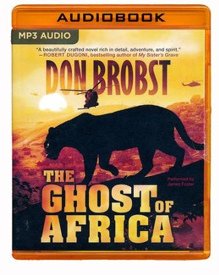 The Ghost of Africa - unabridged audio book on MP3-CD  -     Narrated By: Jacquie Floyd     By: Don Brobst
