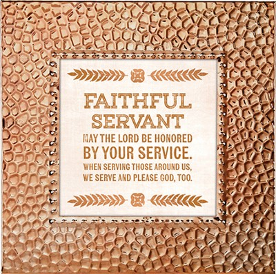 Faithful Servant, May the Lord Be Honored By Your Service, Framed Print, 7X7  -