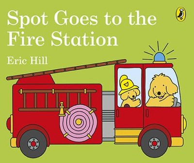 Spot Goes to the Fire Station  -     By: Eric Hill