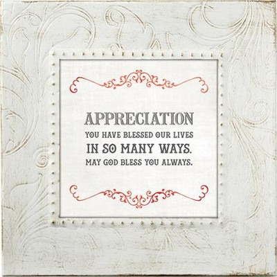 Appreciation, You Have Blessed Our Lives In So Many Ways, Framed Print, 7X7  -
