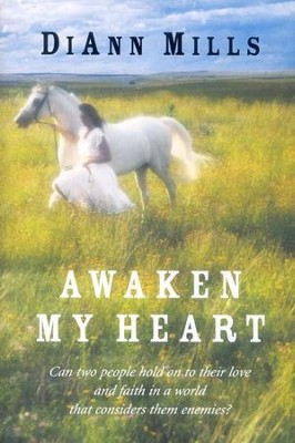 Awaken My Heart     -     By: DiAnn Mills