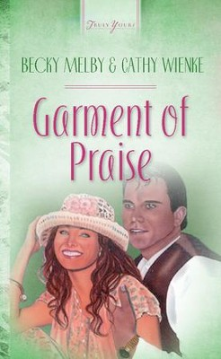 Garments Of Praise - eBook  -     By: Becky Melby, Cathy Wienke