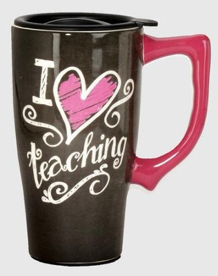 I Love Teaching Travel Mug  -