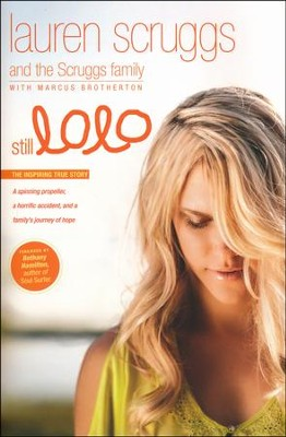 Still LoLo: A Family's Journey of Hope  -     By: Lauren Scruggs, Marcus Brotherton