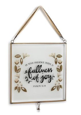 In Your Presence There Is Fullness of Joy Glass Window Art  -     By: Jenny Stewart