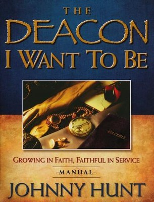 The Deacon I Want To Be Participant Book  -     By: Johnny Hunt