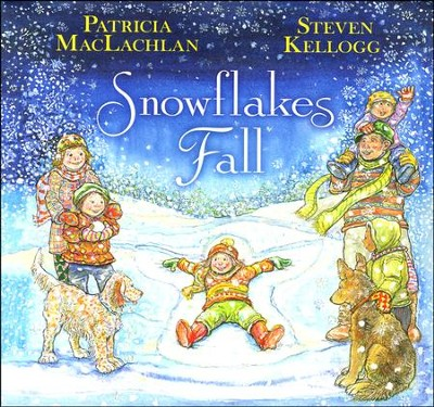 Snowflakes Fall   -     By: Patricia MacLachlan     Illustrated By: Steven Kellog