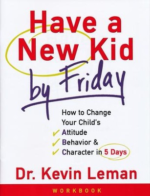 Have a New Kid by Friday, Workbook  -     By: Dr. Kevin Leman