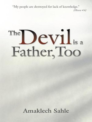 The Devil is a Father, Too - eBook  -     By: Amaklech Sahle