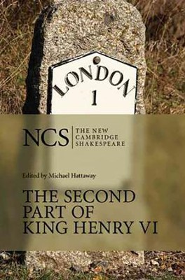 The New Cambridge Shakespeare: The Second Part of King Henry VI  -     Edited By: Michael Hattaway     By: William Shakespeare