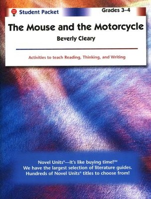 The Mouse and the Motorcycle, Novel Units Student Packet, Gr. 3-4   -     By: Beverly Cleary
