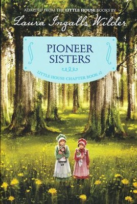 Pioneer Sisters - reillustrated edition  -     By: Laura Ingalls Wilder