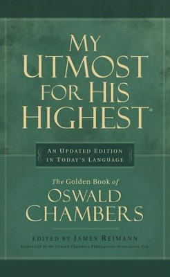 My Utmost for His Highest: An Updated Edition in Today's Language  -     By: Oswald Chambers