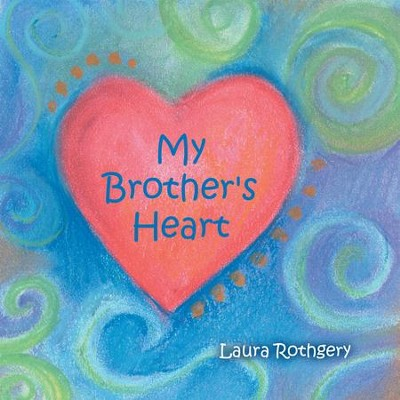 My Brother's Heart - eBook  -     By: Laura Rothgery