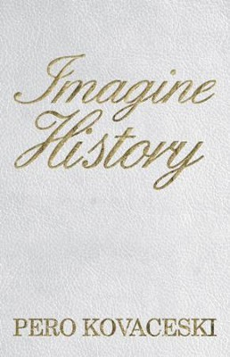 Imagine History - eBook  -     By: Pero Kovaceski