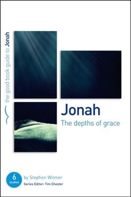 Jonah: The Depths of Grace  -     By: Stephen Witmer