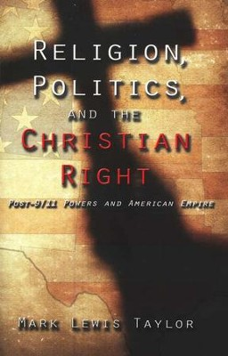 Religion, Politics, and the Christian Right  -     By: Mark Lewis Taylor
