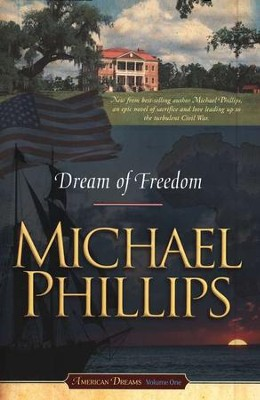 Dream of Freedom, American Dreams Series #1   -     By: Michael Phillips