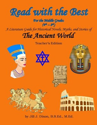 Read with the Best for the Middle Grades: The Ancient World Teacher's Edition (Grades 4-8)  -     By: Jill J. Dixon