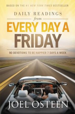Daily Readings from Every Day a Friday: 90 Devotions to Be Happier 7 Days a Week - eBook  -     By: Joel Osteen